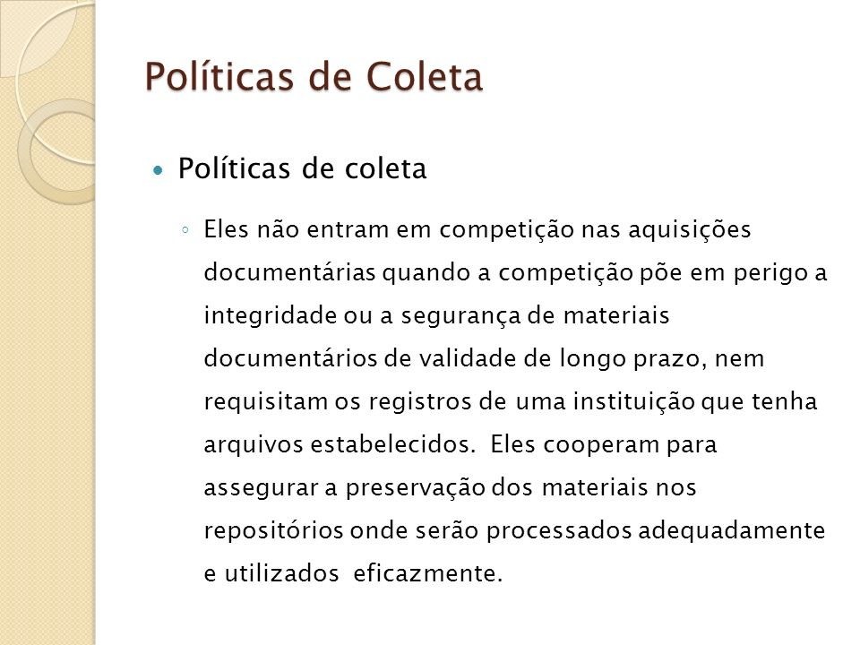 Políticas de Coleta Políticas de coleta