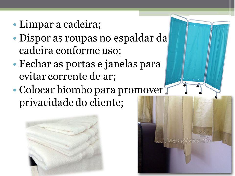 Limpar a cadeira; Dispor as roupas no espaldar da cadeira conforme uso; Fechar as portas e janelas para evitar corrente de ar;