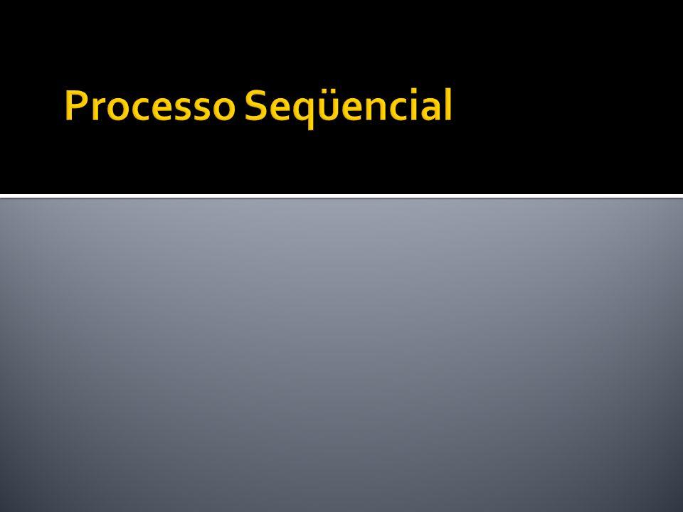 Processo Seqüencial