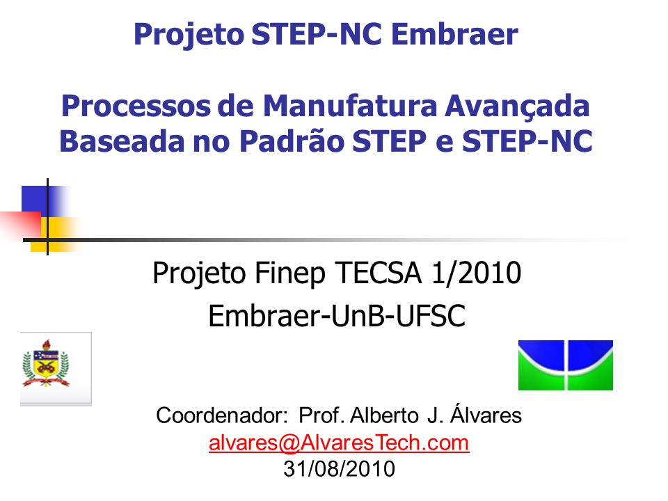 Projeto Finep TECSA 1/2010 Embraer-UnB-UFSC