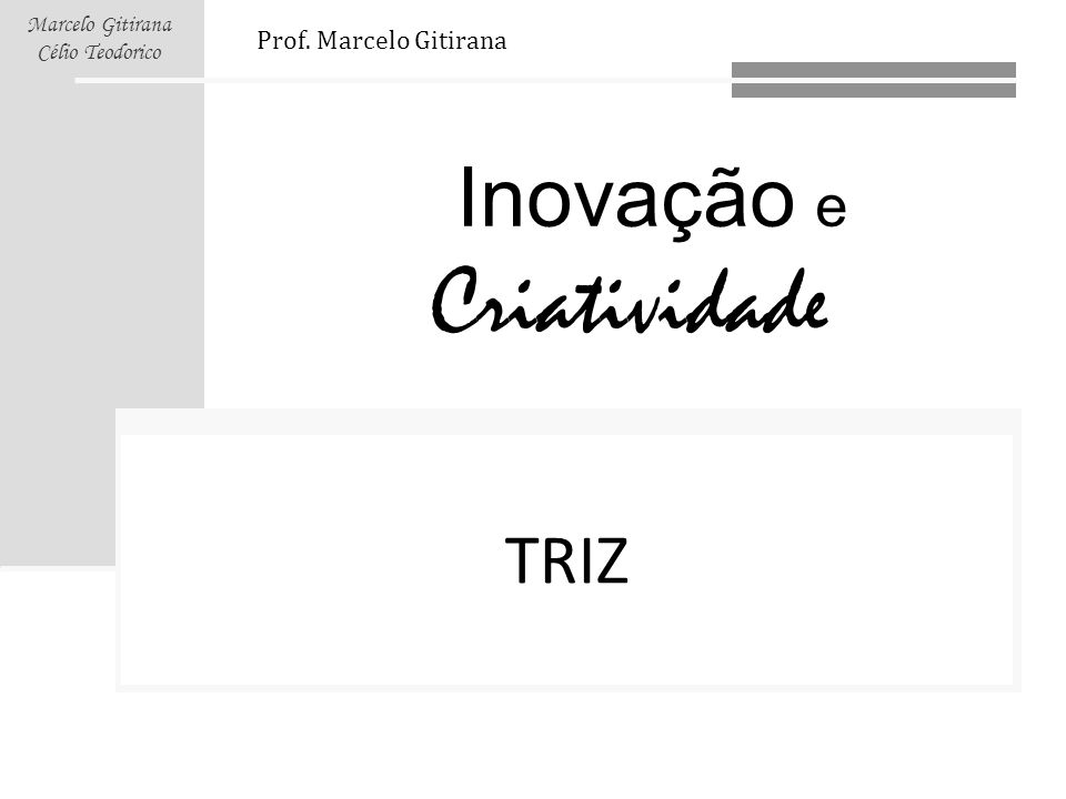 TRIZ Prof. Marcelo Gitirana Links: