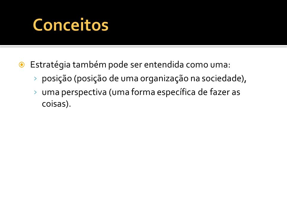 Conceitos Estratégia também pode ser entendida como uma: