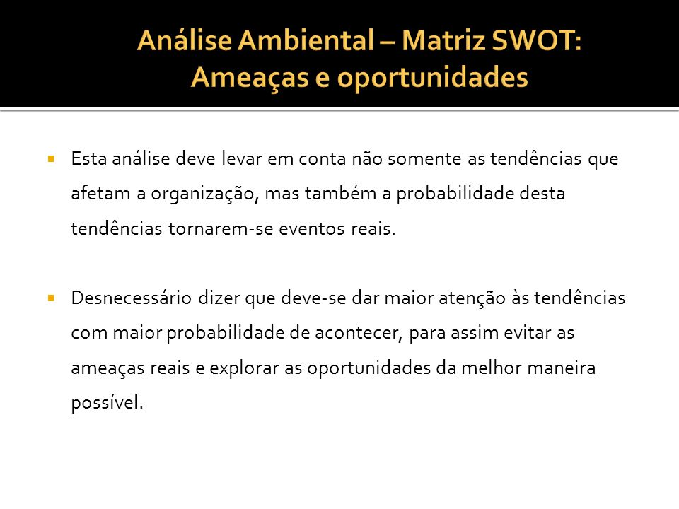 Análise Ambiental – Matriz SWOT: Ameaças e oportunidades