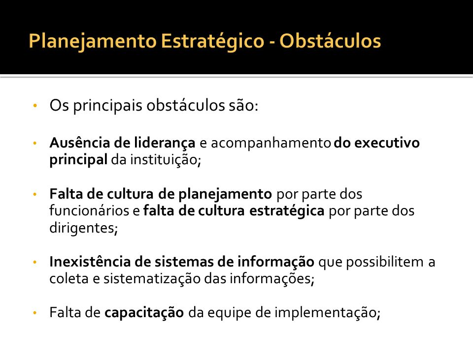Planejamento Estratégico - Obstáculos