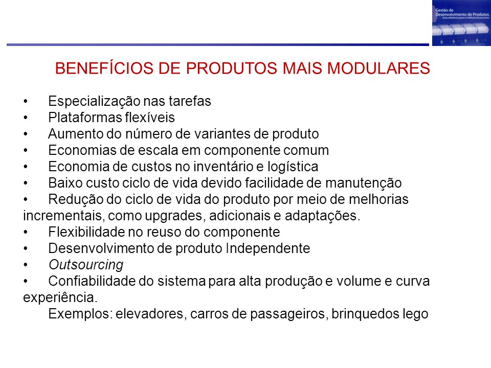 BENEFÍCIOS DE PRODUTOS MAIS MODULARES