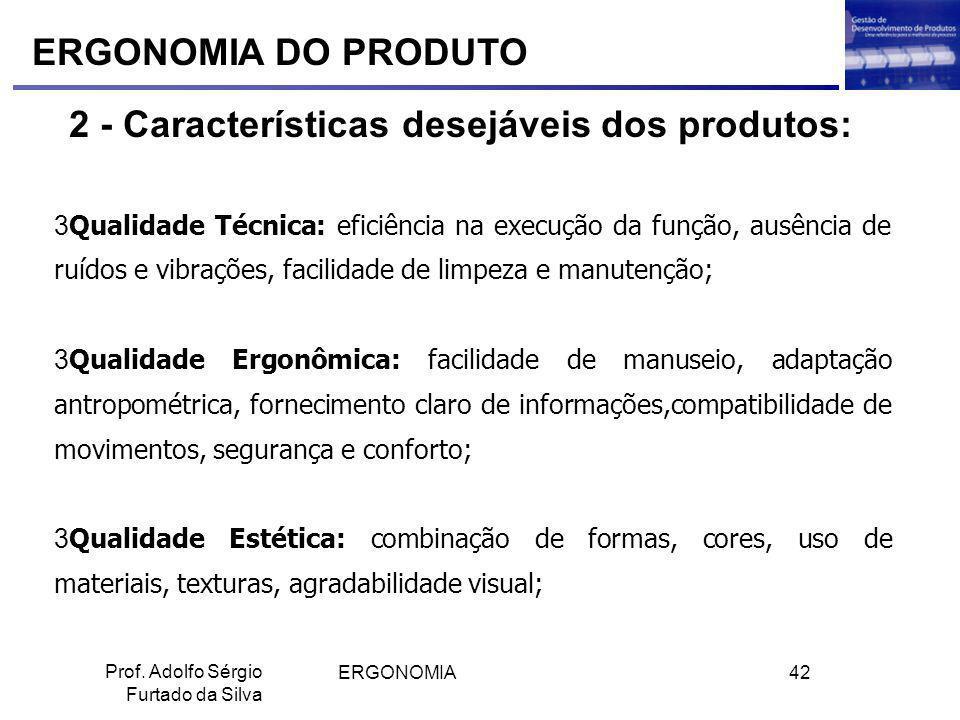 2 - Características desejáveis dos produtos: