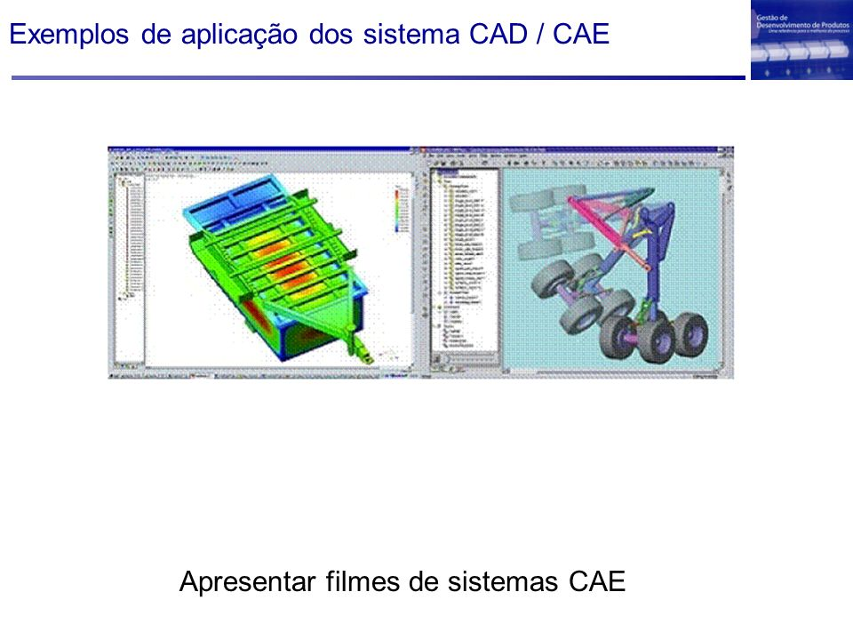 Exemplos de aplicação dos sistema CAD / CAE