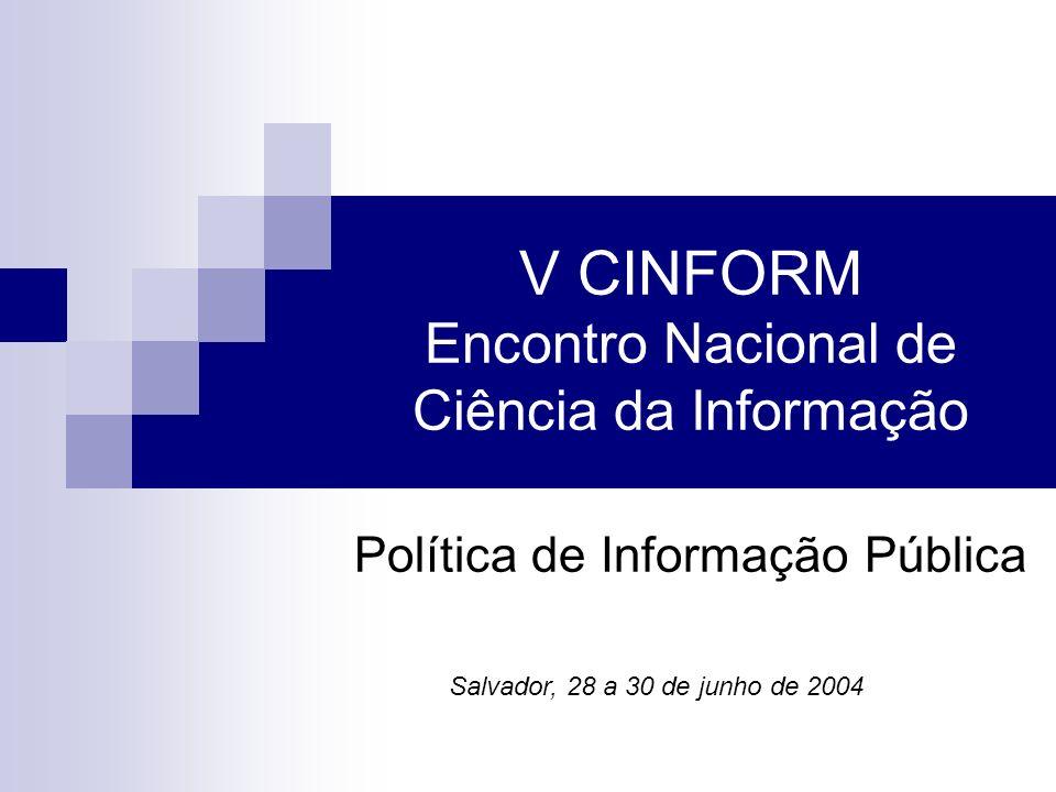 V CINFORM Encontro Nacional de Ciência da Informação