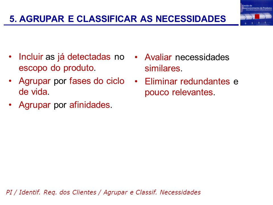 5. AGRUPAR E CLASSIFICAR AS NECESSIDADES