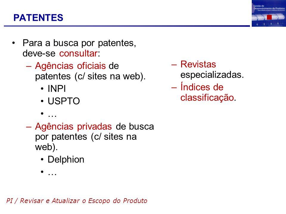 Para a busca por patentes, deve-se consultar: