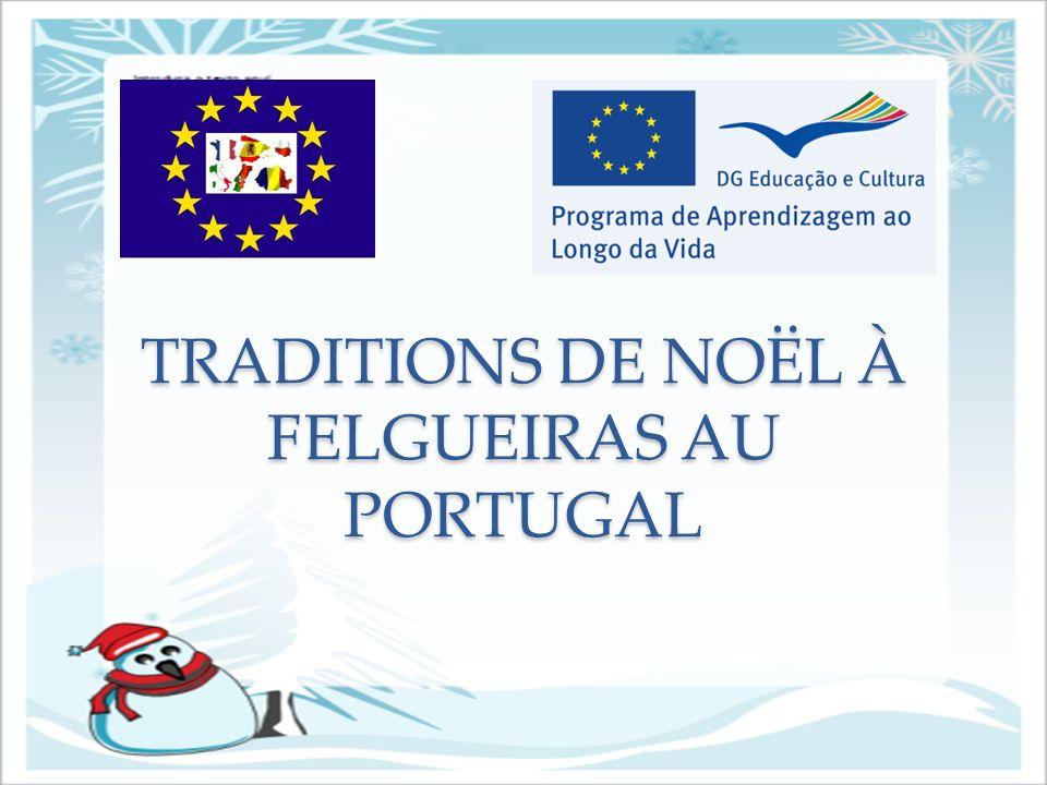 TRADITIONS DE NOËL À FELGUEIRAS AU PORTUGAL