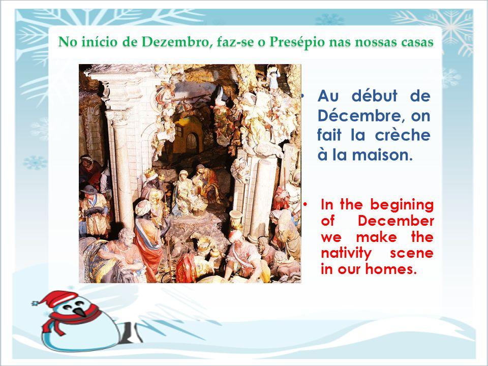 No início de Dezembro, faz-se o Presépio nas nossas casas