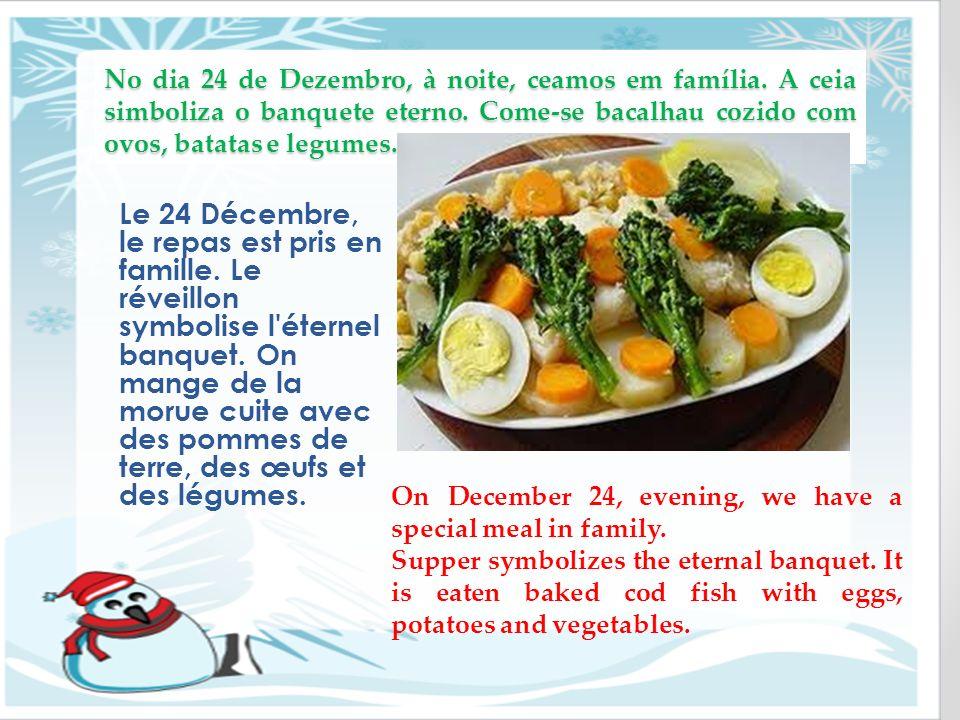 No dia 24 de Dezembro, à noite, ceamos em família