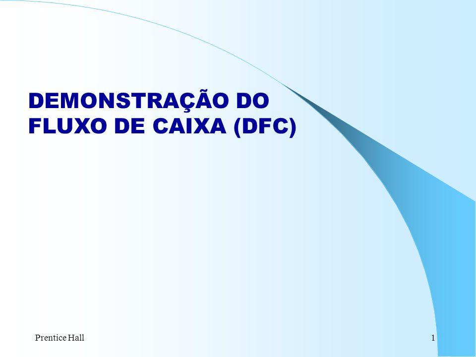 DEMONSTRAÇÃO DO FLUXO DE CAIXA (DFC) Prentice Hall