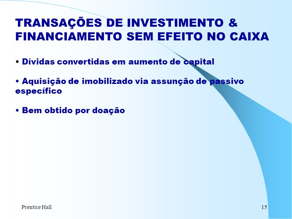 TRANSAÇÕES DE INVESTIMENTO & FINANCIAMENTO SEM EFEITO NO CAIXA