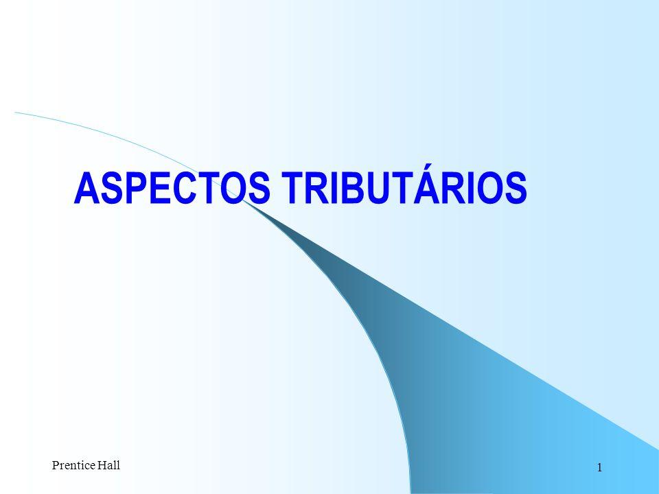 ASPECTOS TRIBUTÁRIOS Prentice Hall
