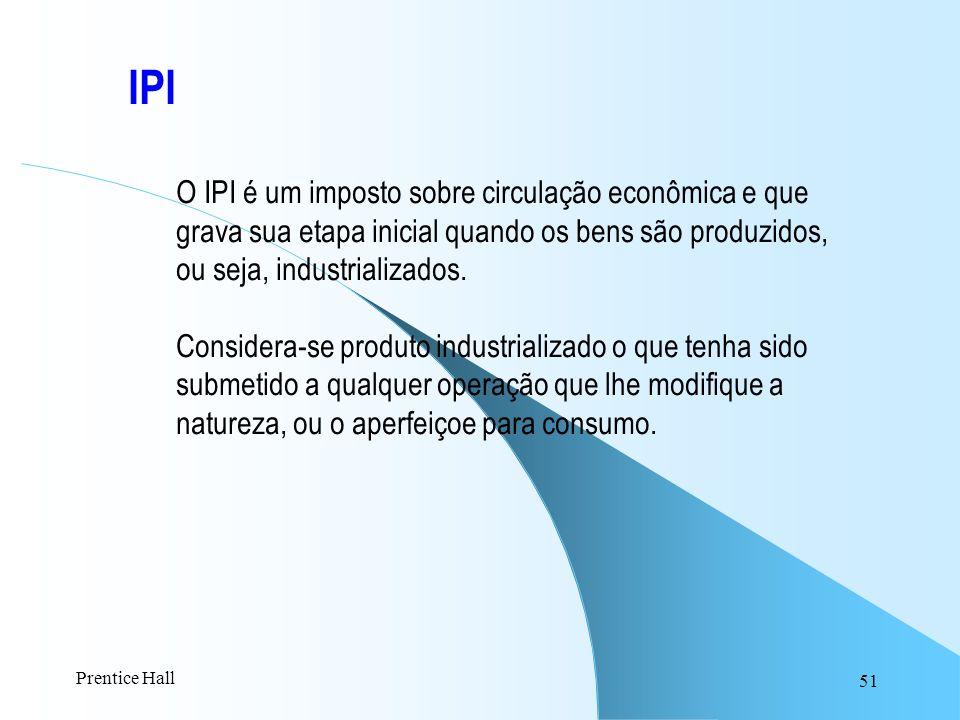 IPI O IPI é um imposto sobre circulação econômica e que