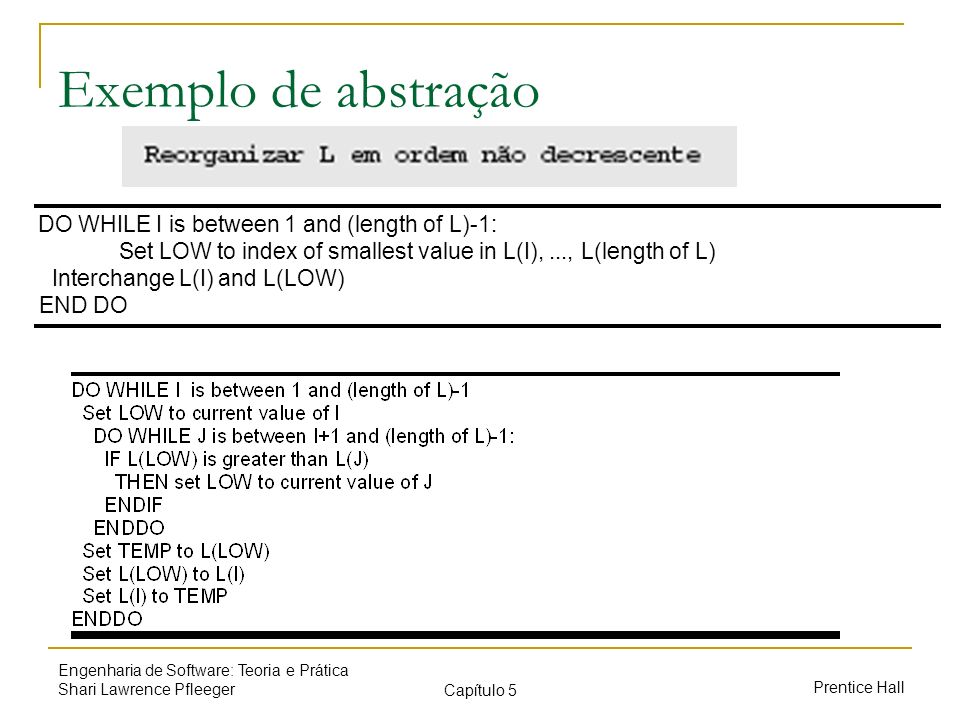 Exemplo de abstração DO WHILE I is between 1 and (length of L)-1: