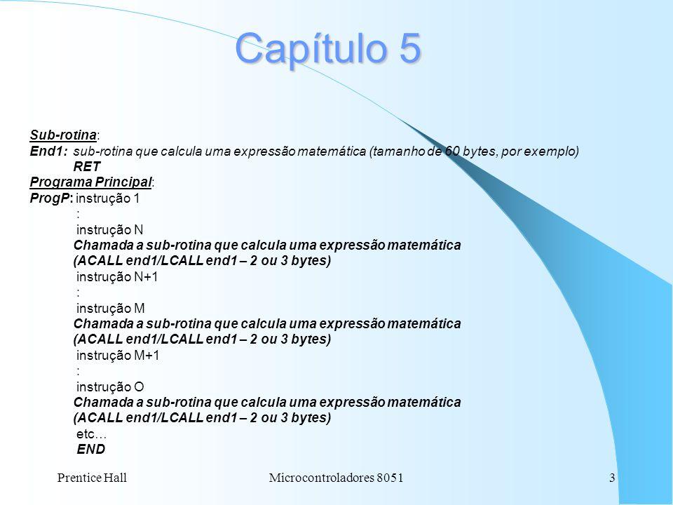Capítulo 5 Sub-rotina: End1: sub-rotina que calcula uma expressão matemática (tamanho de 60 bytes, por exemplo)