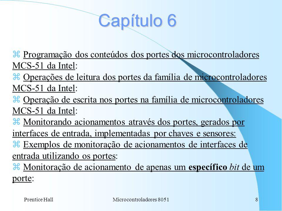 Capítulo 6Programação dos conteúdos dos portes dos microcontroladores MCS-51 da Intel: