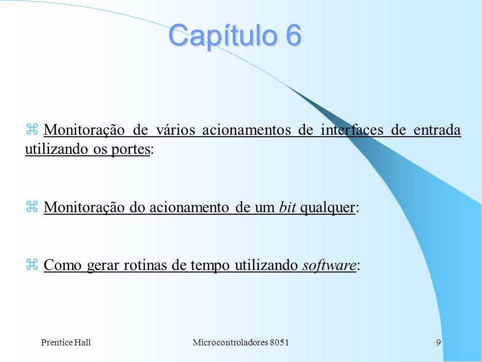 Capítulo 6Monitoração de vários acionamentos de interfaces de entrada utilizando os portes: Monitoração do acionamento de um bit qualquer:
