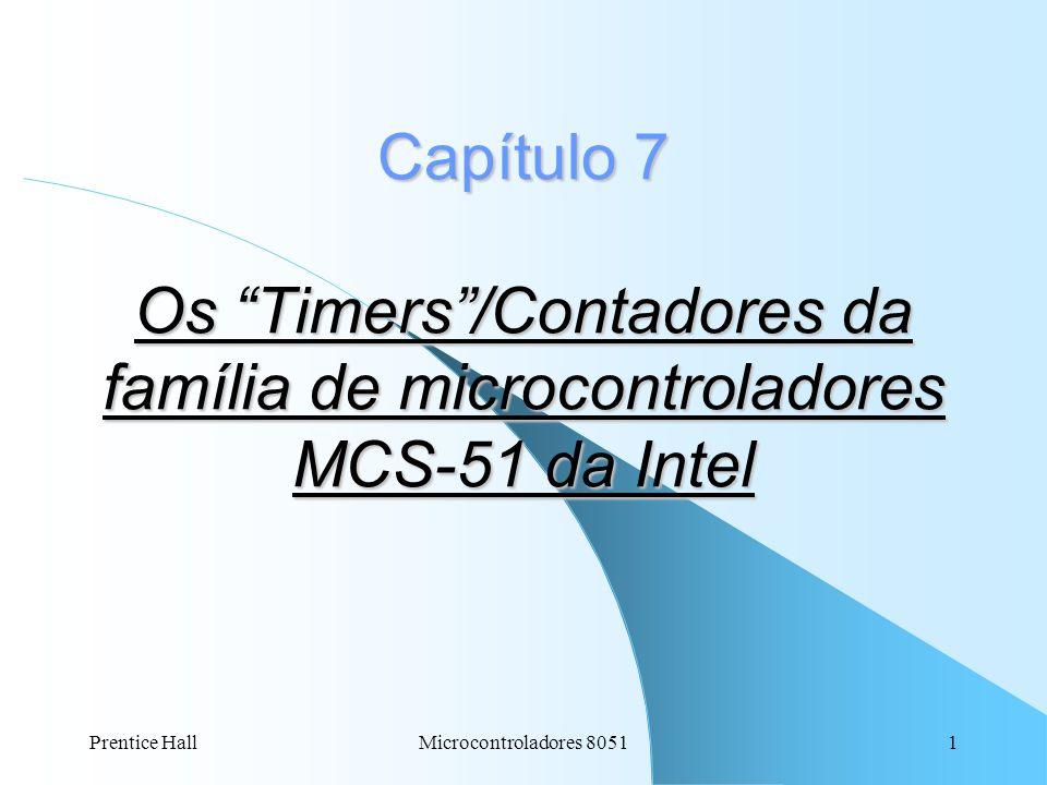 Capítulo 7 Os Timers /Contadores da família de microcontroladores MCS-51 da Intel