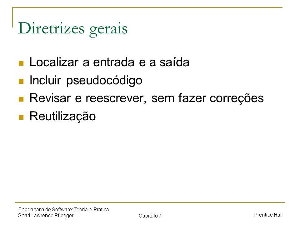 Diretrizes gerais Localizar a entrada e a saída Incluir pseudocódigo
