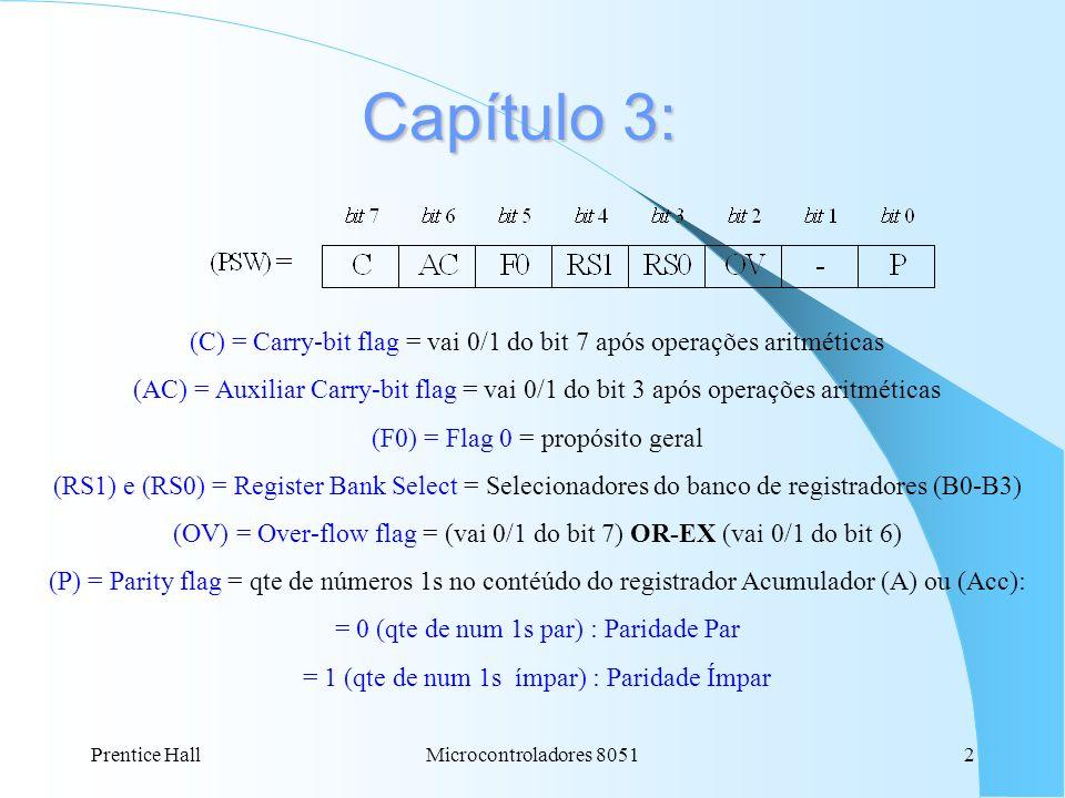 Capítulo 3: (C) = Carry-bit flag = vai 0/1 do bit 7 após operações aritméticas.