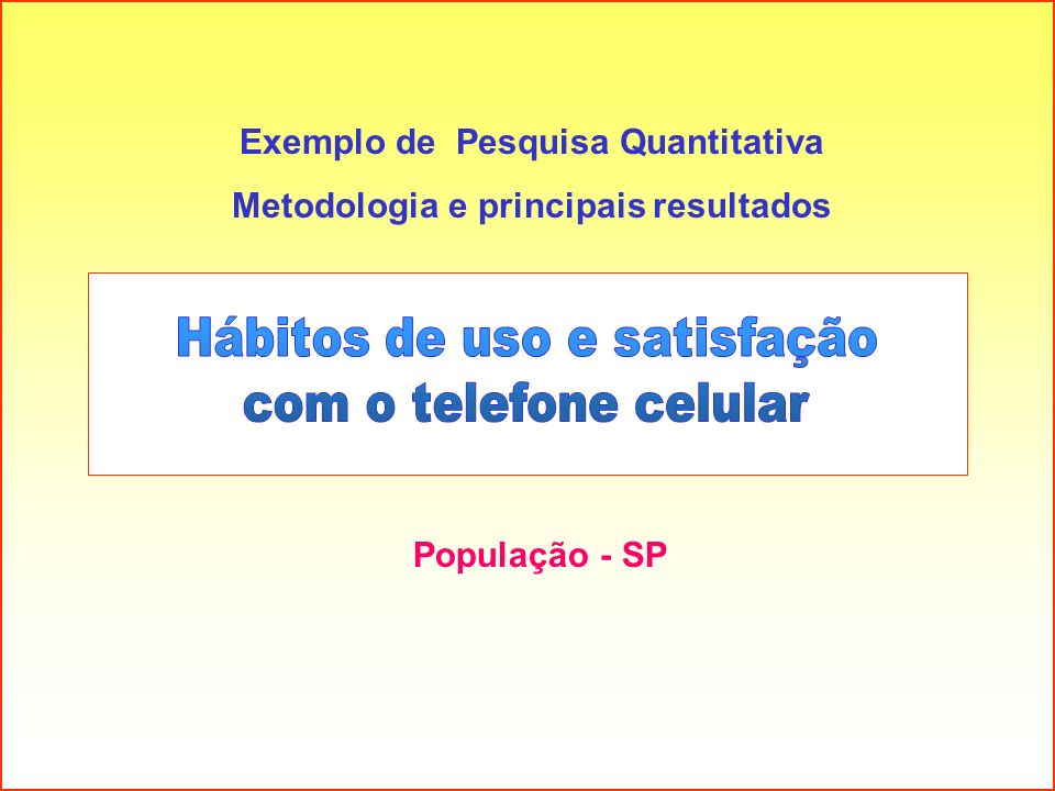 Exemplo de Pesquisa Quantitativa Metodologia e principais resultados
