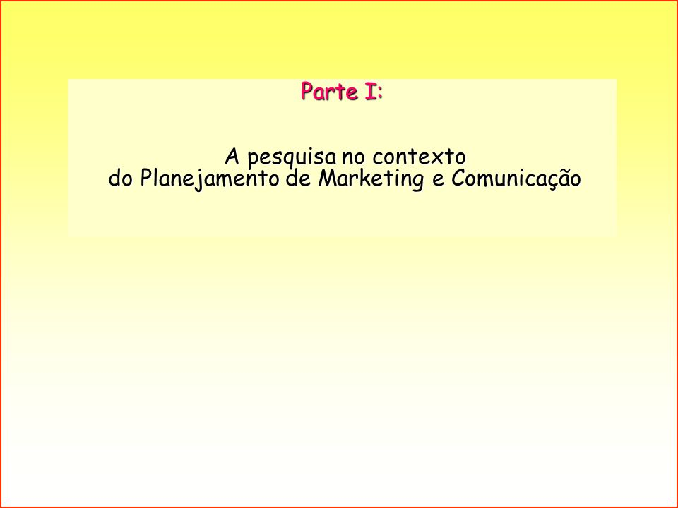 do Planejamento de Marketing e Comunicação