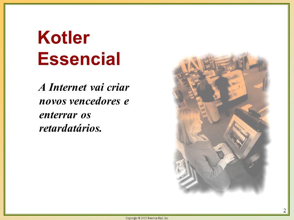 Kotler Essencial A Internet vai criar novos vencedores e enterrar os retardatários.