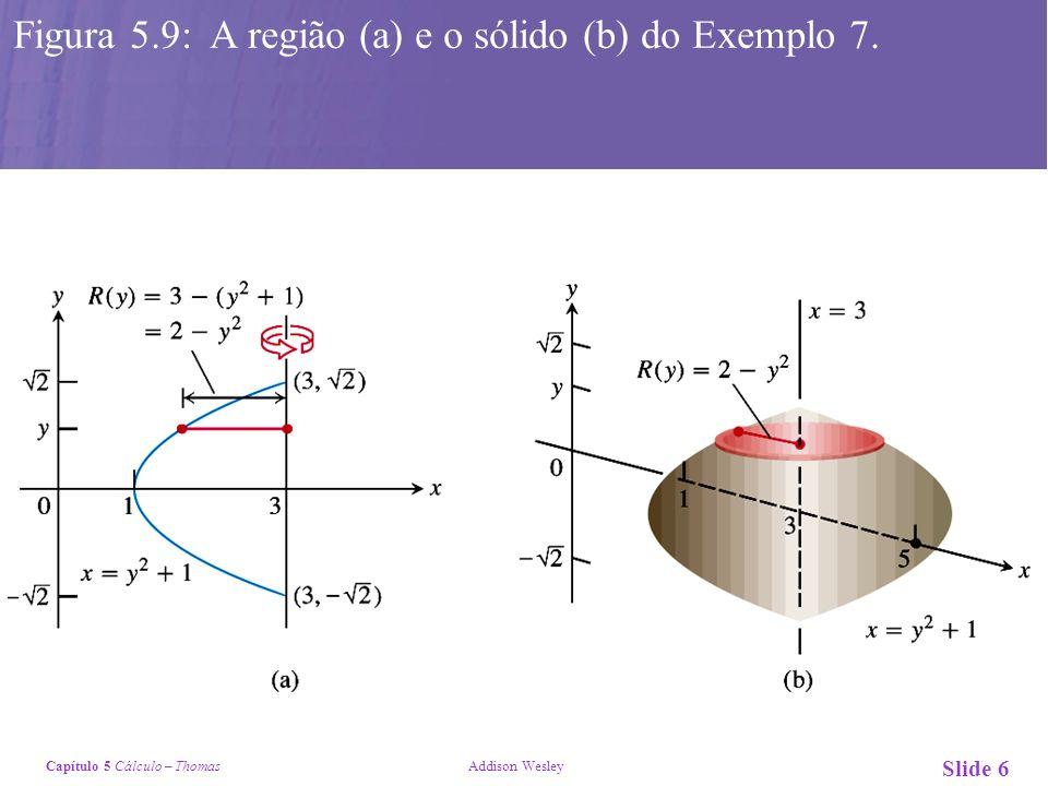 Figura 5.9: A região (a) e o sólido (b) do Exemplo 7.
