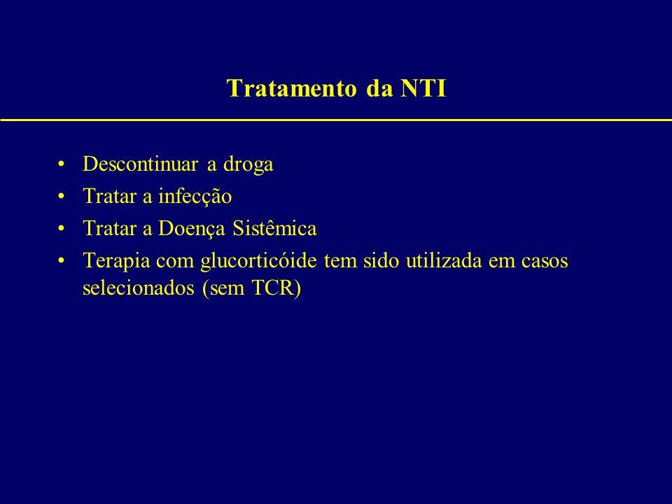 Tratamento da NTI Descontinuar a droga Tratar a infecção