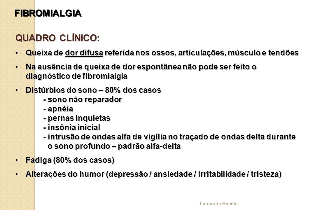 FIBROMIALGIA QUADRO CLÍNICO: