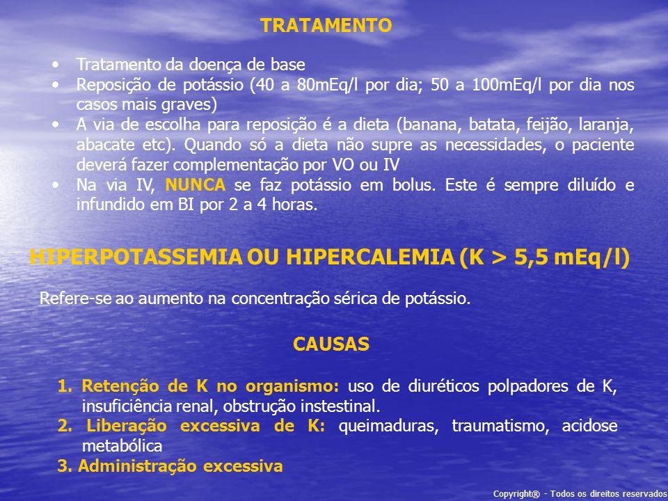 HIPERPOTASSEMIA OU HIPERCALEMIA (K > 5,5 mEq/l)