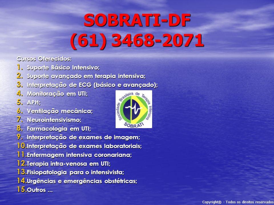 SOBRATI-DF (61) 3468-2071 Cursos Oferecidos: Suporte Básico Intensivo;