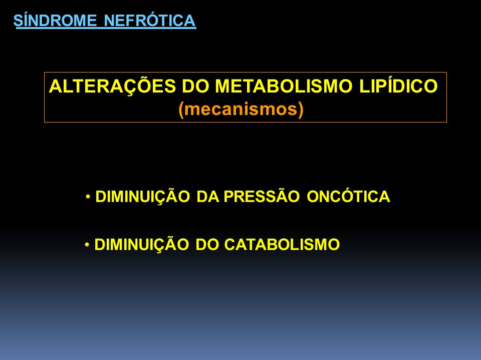 ALTERAÇÕES DO METABOLISMO LIPÍDICO (mecanismos)