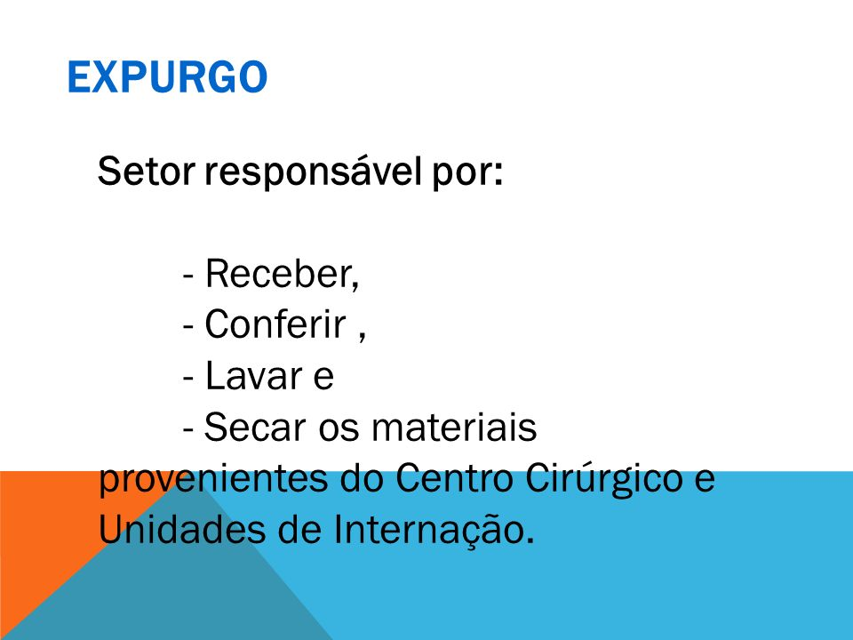 EXPURGO Setor responsável por: - Receber, - Conferir , - Lavar e
