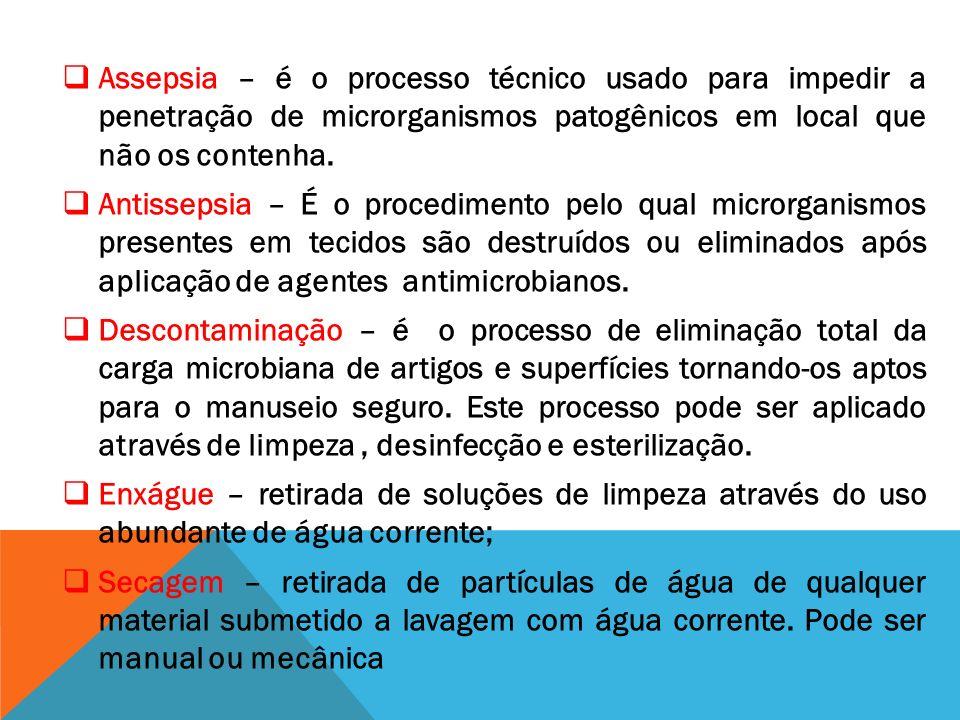 Assepsia – é o processo técnico usado para impedir a penetração de microrganismos patogênicos em local que não os contenha.