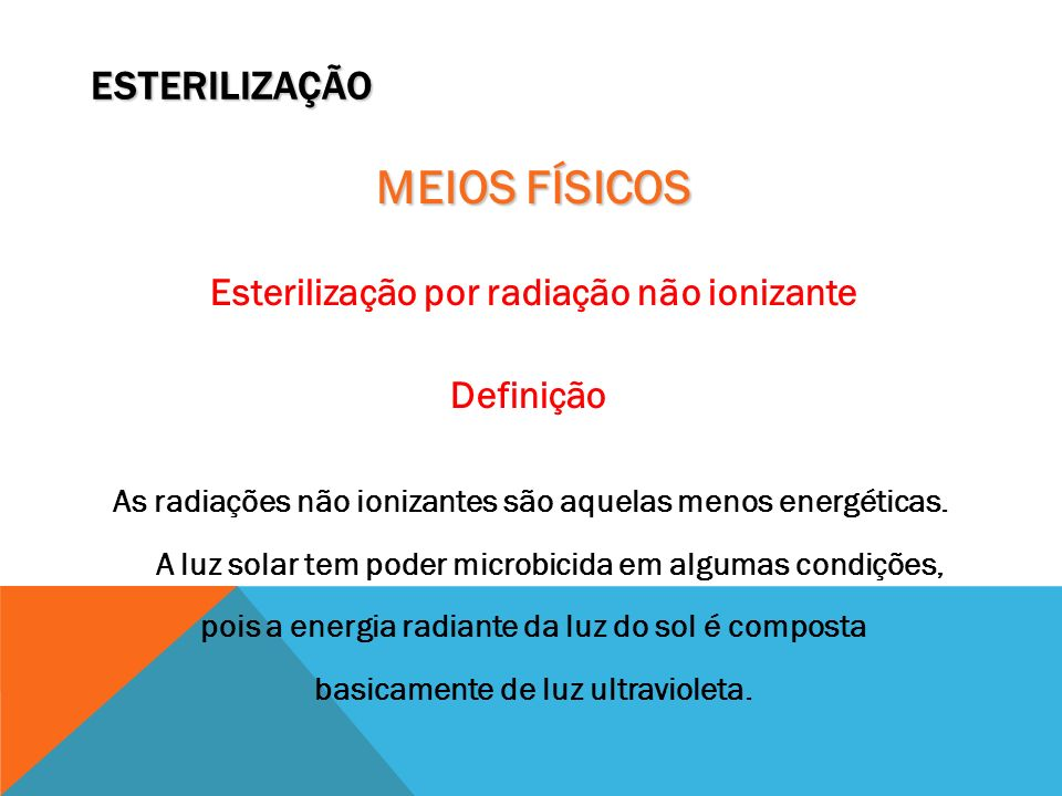 MEIOS FÍSICOS ESTERILIZAÇÃO Esterilização por radiação não ionizante