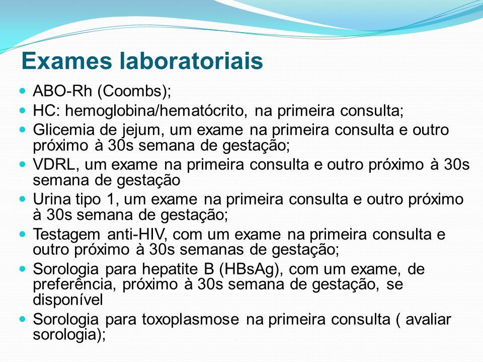 Exames laboratoriais ABO-Rh (Coombs);