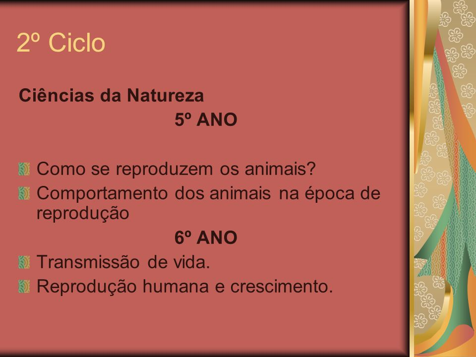 2º Ciclo Ciências da Natureza 5º ANO Como se reproduzem os animais