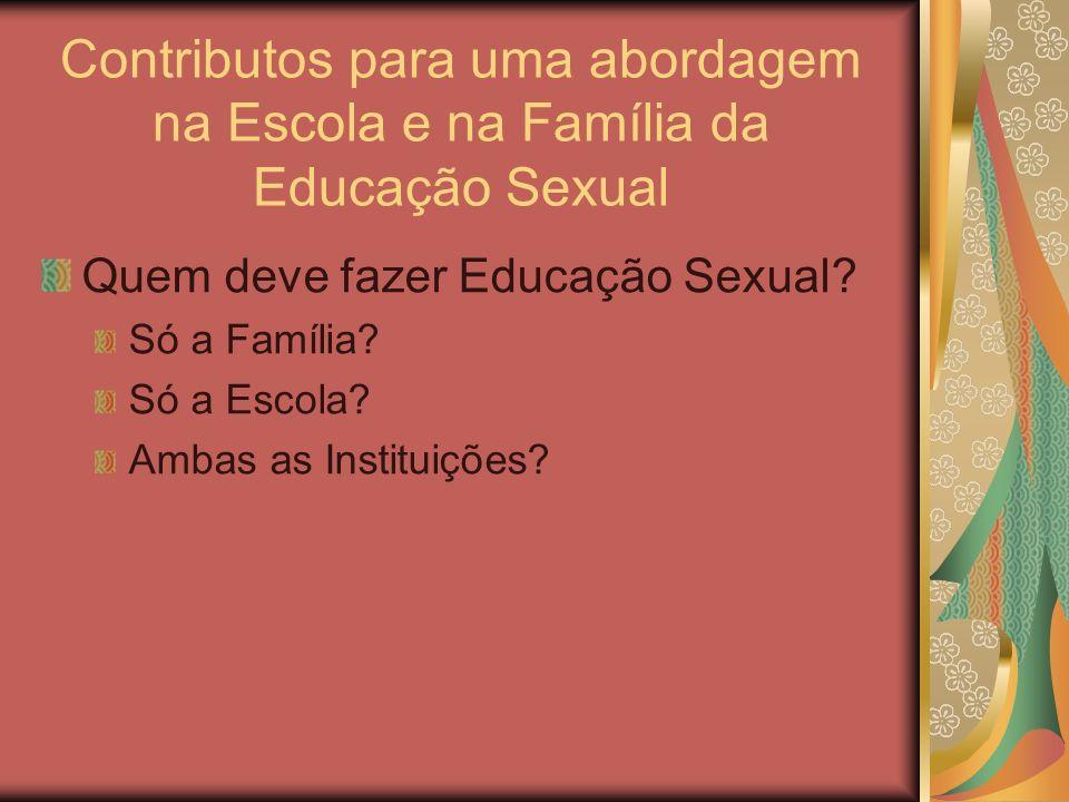 Contributos para uma abordagem na Escola e na Família da Educação Sexual