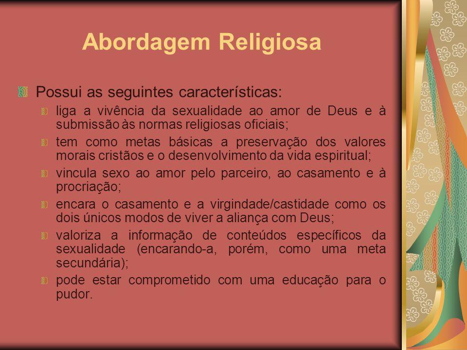Abordagem Religiosa Possui as seguintes características: