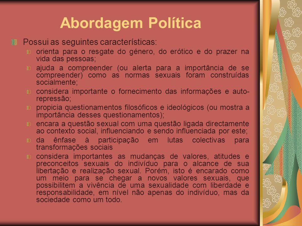 Abordagem Política Possui as seguintes características: