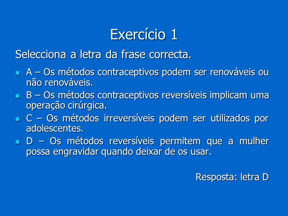Exercício 1 Selecciona a letra da frase correcta.