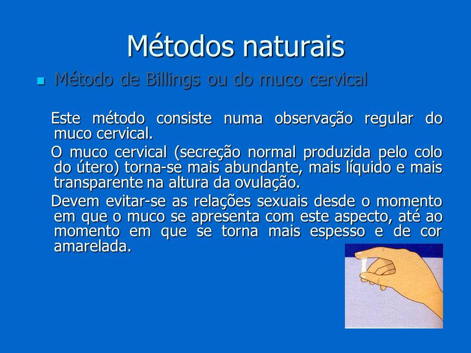 Métodos naturais Método de Billings ou do muco cervical