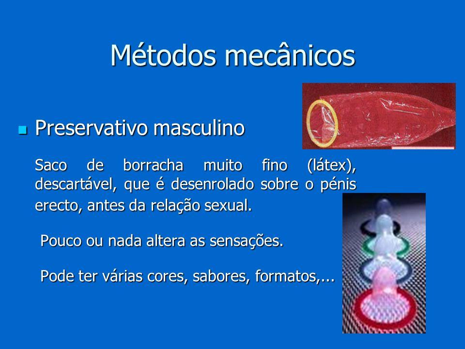 Métodos mecânicos Preservativo masculino