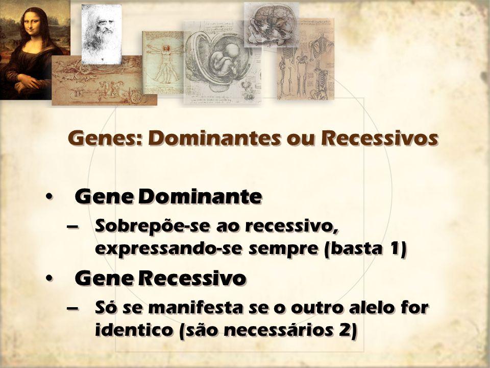 Genes: Dominantes ou Recessivos