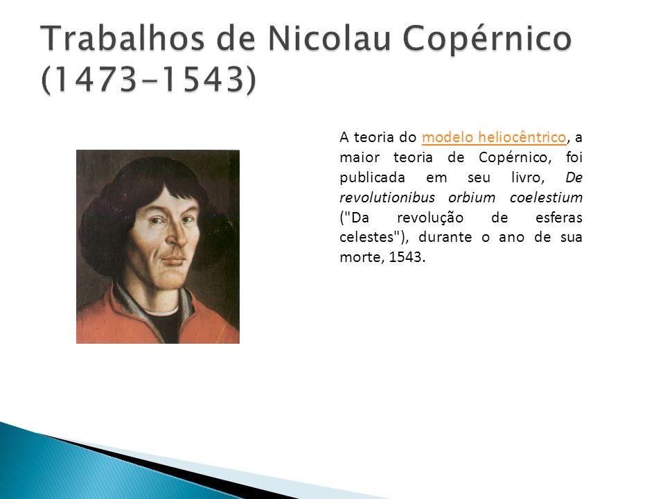 Trabalhos de Nicolau Copérnico (1473-1543)